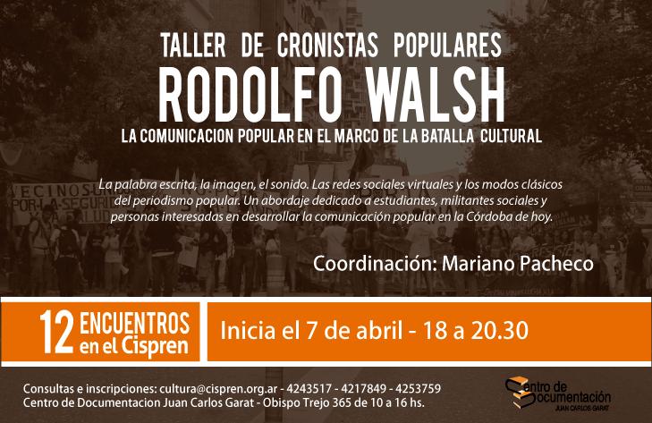 """Se viene el Taller de Cronistas Populares «Rodolfo Walsh», La comunicación popular en el marco de la """"batalla cultural"""""""